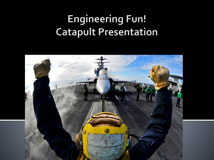 Engineering fun catapult presentation