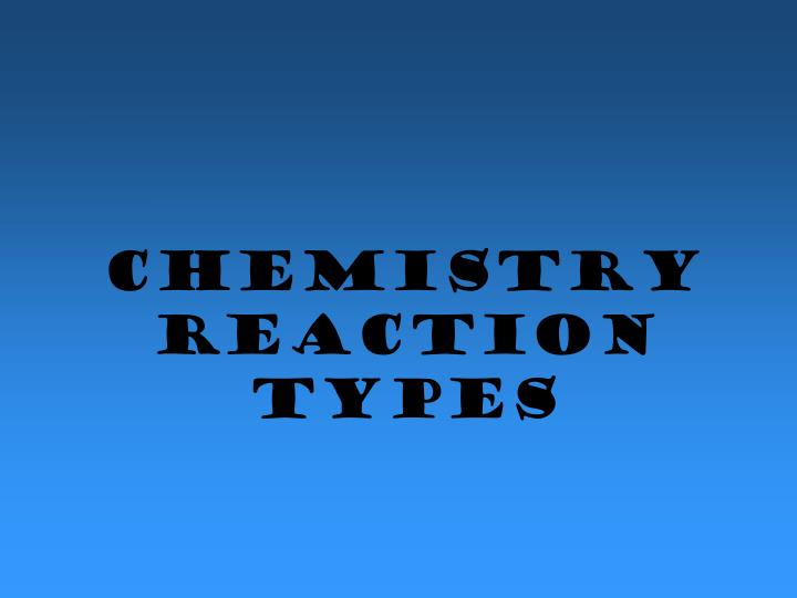 Chemistry reaction types