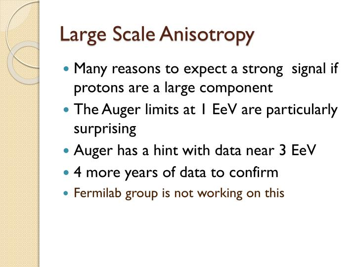 Large Scale Anisotropy