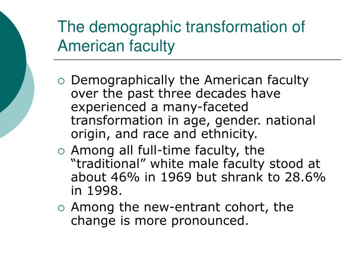 The demographic transformation of American faculty