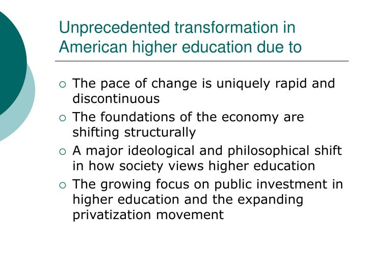 Unprecedented transformation in american higher education due to