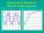 experimental results for second order dynamics