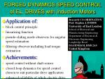 forced dynamics speed control of el drives with induction motors