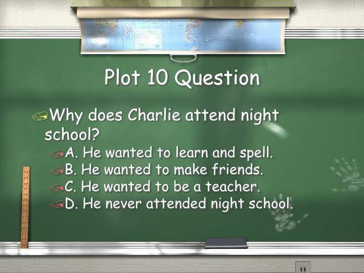 Plot 10 Question