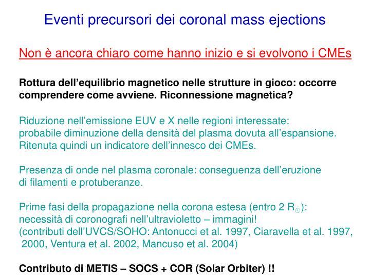 Eventi precursori dei coronal mass ejections