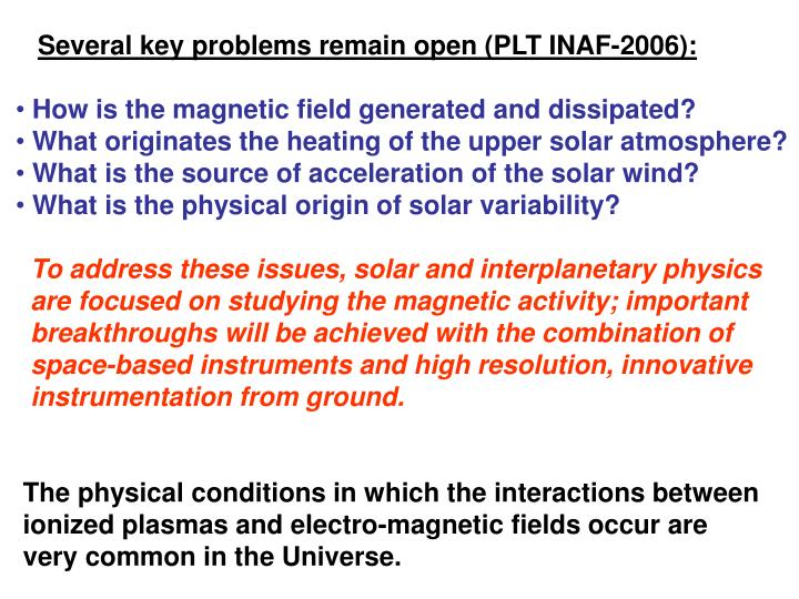Several key problems remain open (PLT INAF-2006):