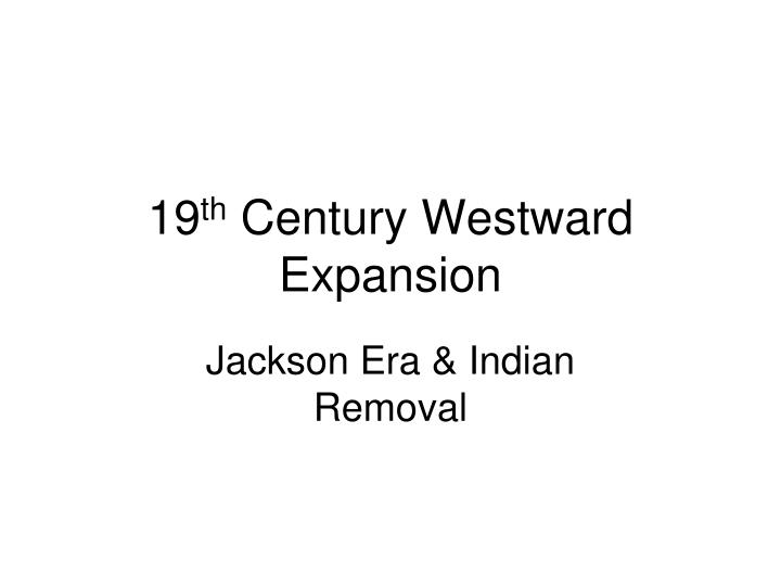 19 th century westward expansion
