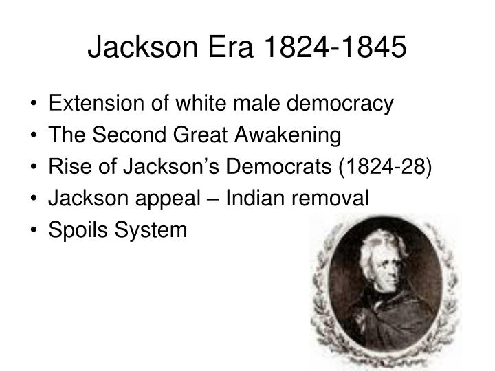 Jackson Era 1824-1845