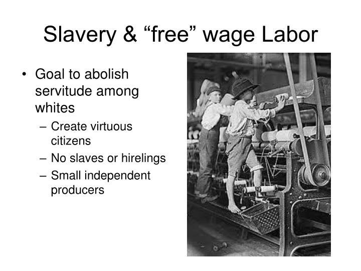 "Slavery & ""free"" wage Labor"