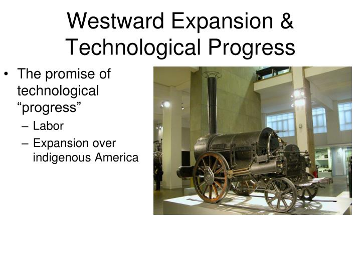 Westward Expansion & Technological Progress