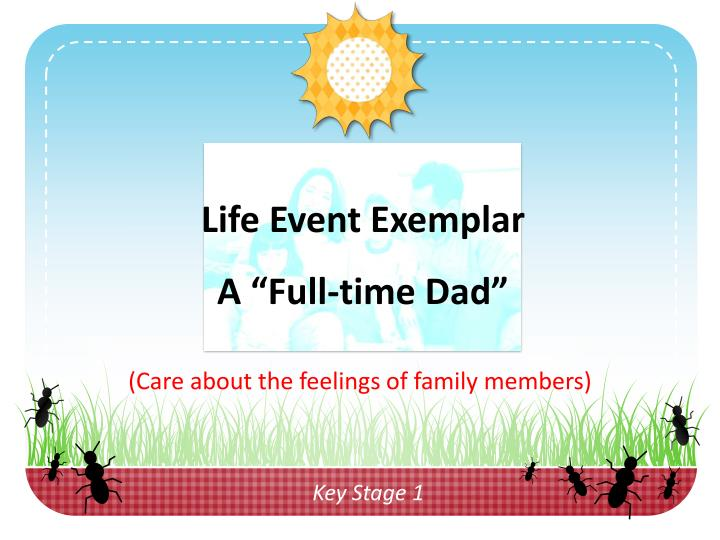 Life event exemplar a full time dad