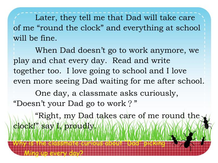 "Later, they tell me that Dad will take care of me ""round the clock"" and everything at school will be fine."