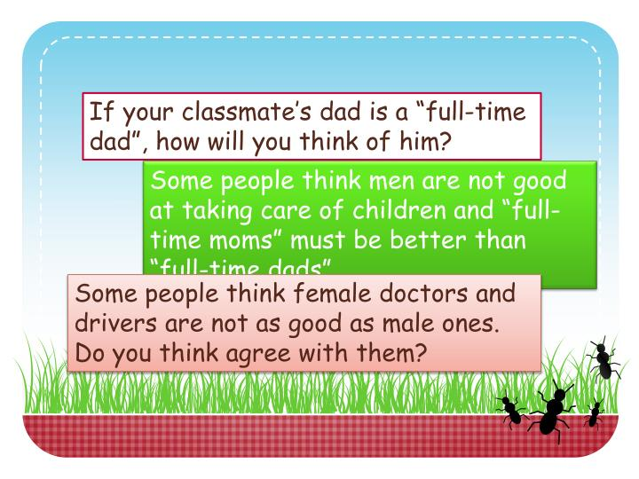 "If your classmate's dad is a ""full-time dad"", how will you think of him?"