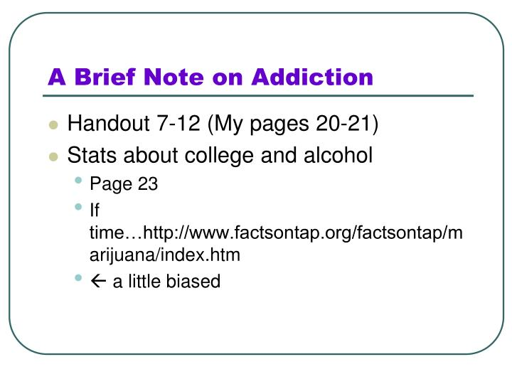 A Brief Note on Addiction