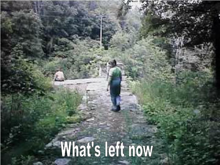 What's left now
