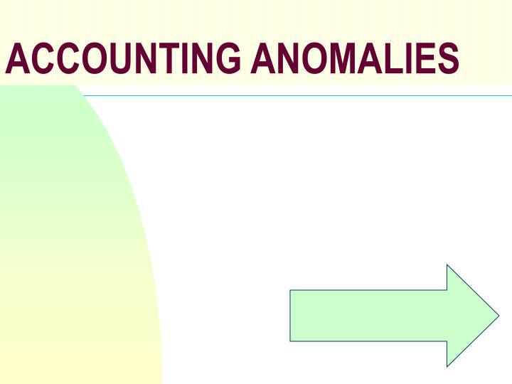 ACCOUNTING ANOMALIES