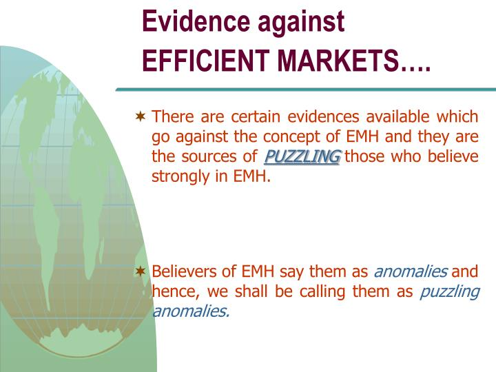Evidence against EFFICIENT MARKETS….