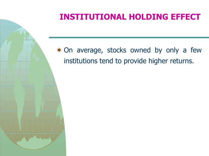 INSTITUTIONAL HOLDING EFFECT