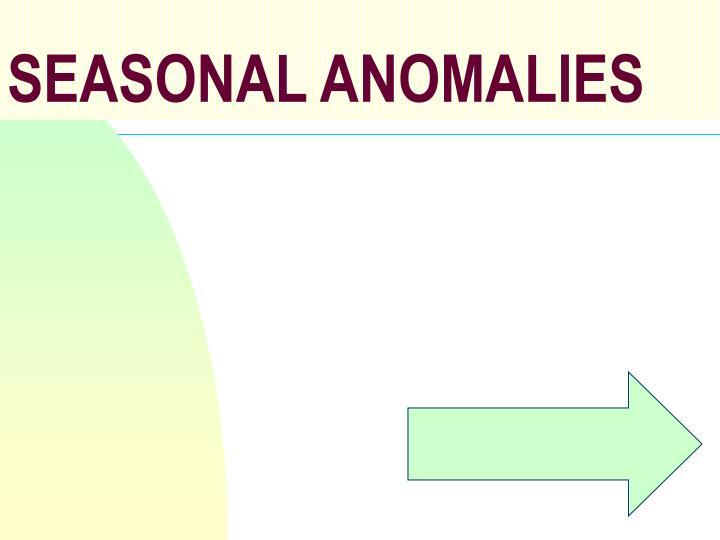 SEASONAL ANOMALIES