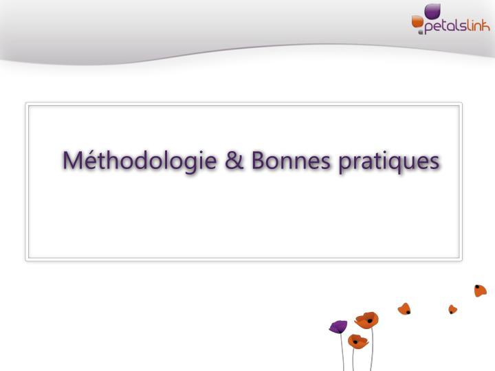 Méthodologie & Bonnes pratiques