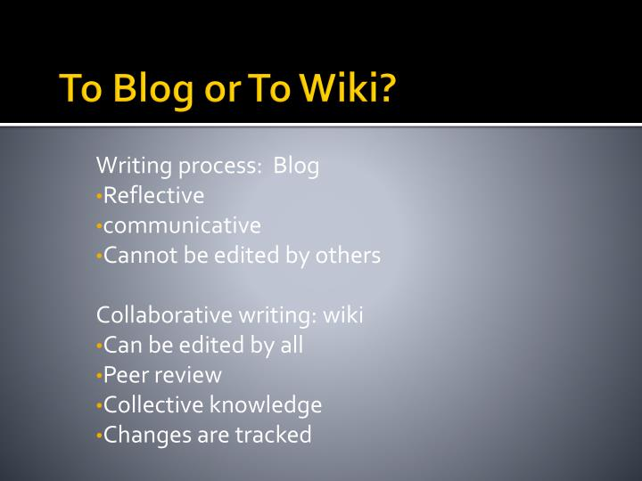 To Blog or To Wiki?