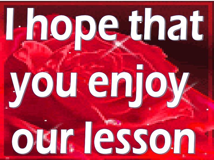 I hope that