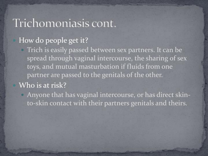 Trichomoniasis cont.