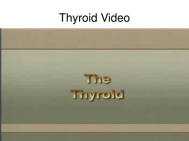 Thyroid Video