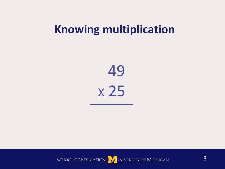 Knowing multiplication