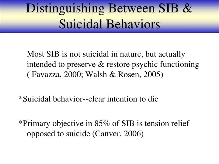Distinguishing Between SIB & Suicidal Behaviors
