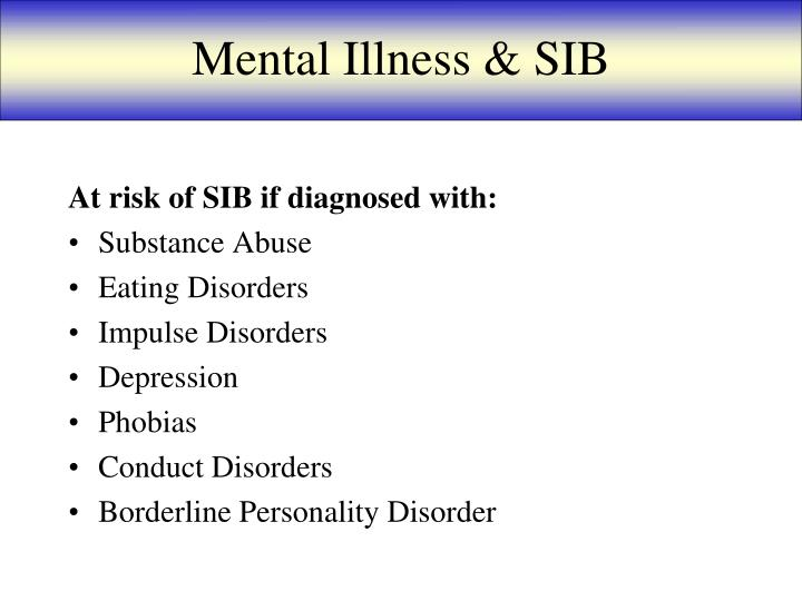 Mental Illness & SIB