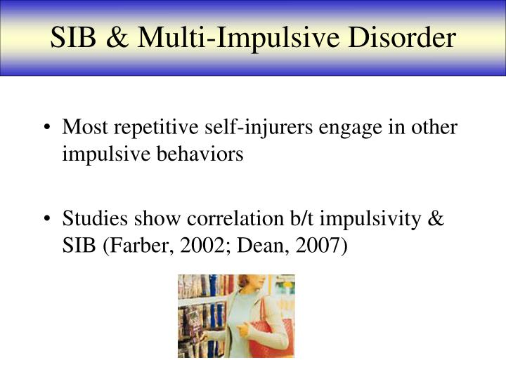 SIB & Multi-Impulsive Disorder