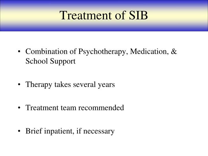Treatment of SIB
