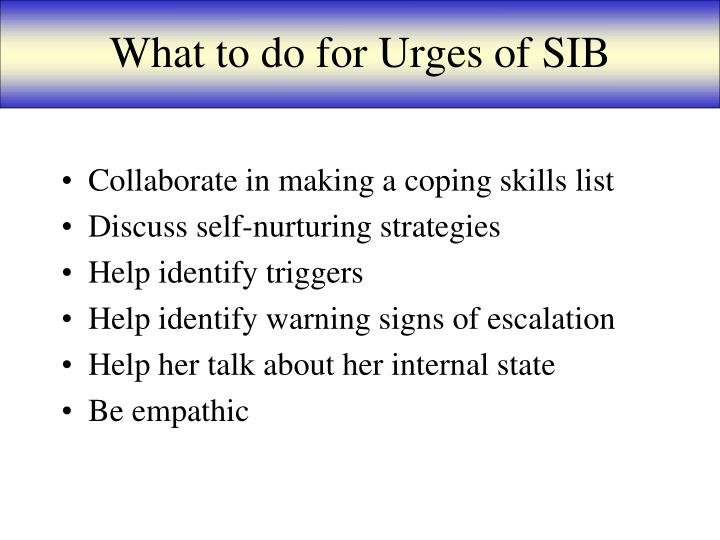 What to do for Urges of SIB