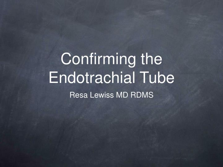 Confirming the endotrachial tube