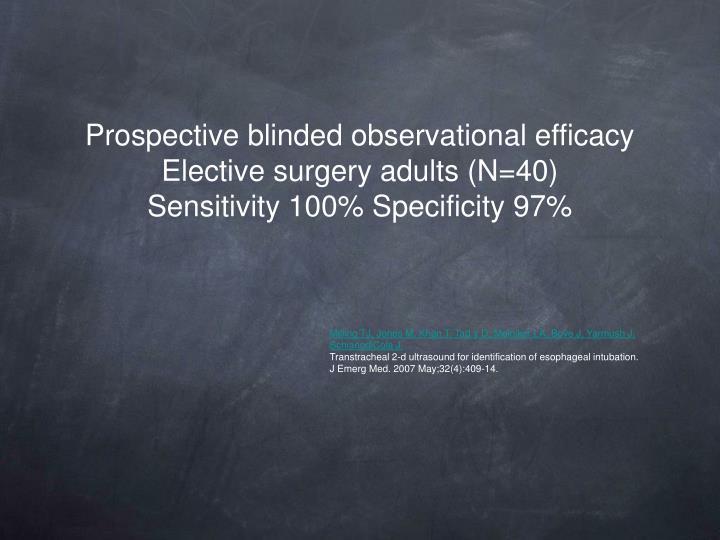 Prospective blinded observational efficacy