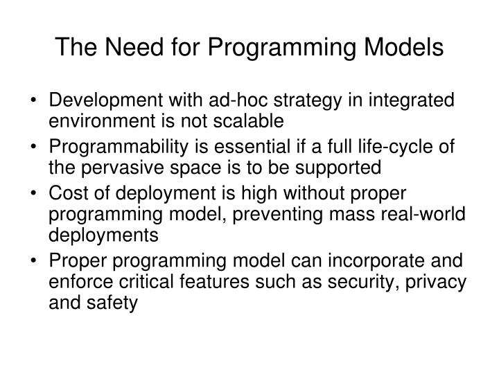 The need for programming models