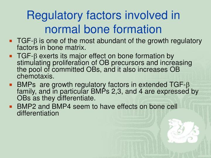 Regulatory factors involved in normal bone formation