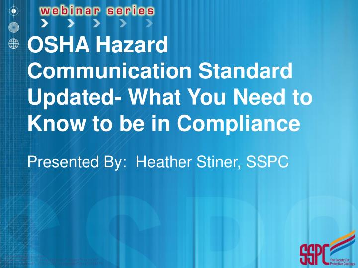OSHA Hazard Communication Standard Updated- What You Need to Know to be in Compliance