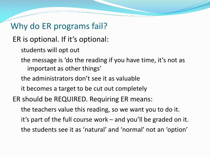 Why do ER programs fail?
