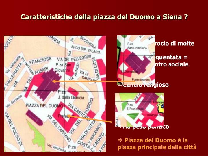 Caratteristiche della piazza del Duomo a Siena ?