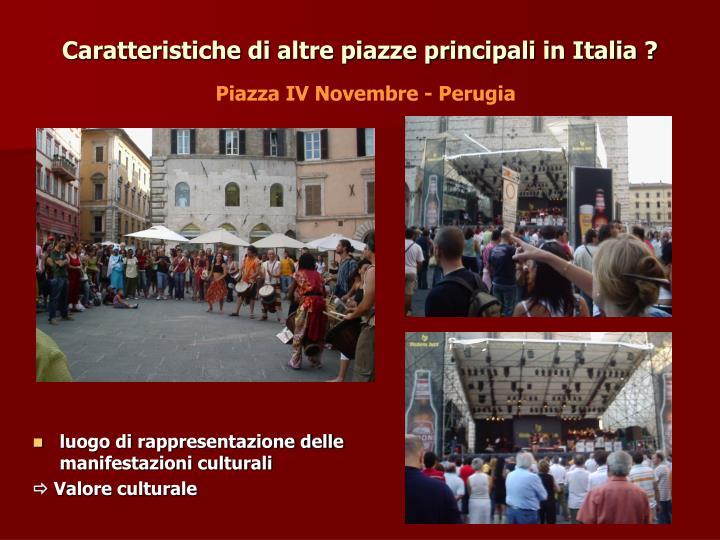 Caratteristiche di altre piazze principali in Italia ?