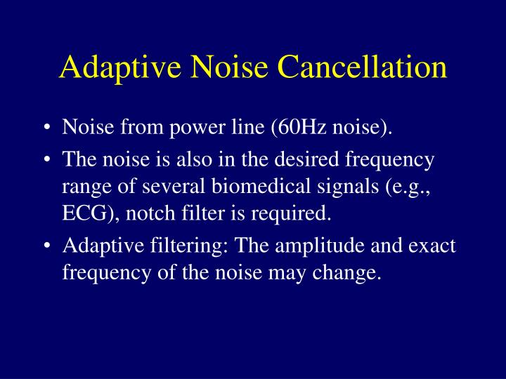 Adaptive Noise Cancellation