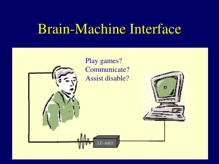 Brain machine interface
