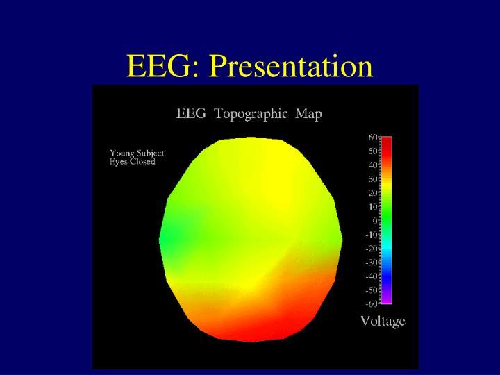 EEG: Presentation