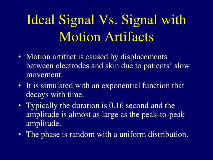 Ideal Signal Vs. Signal with Motion Artifacts