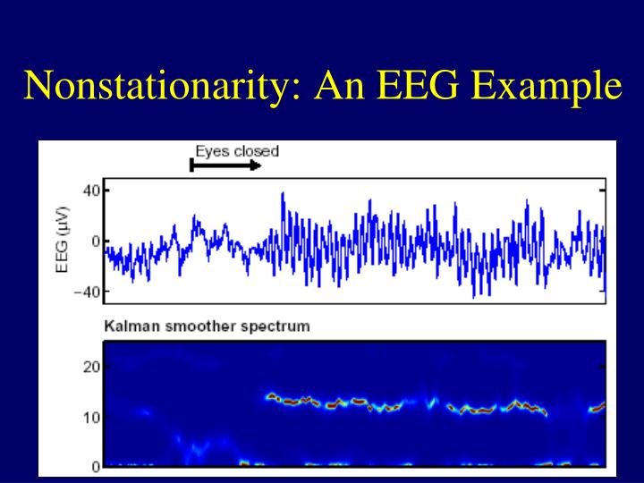 Nonstationarity: An EEG Example