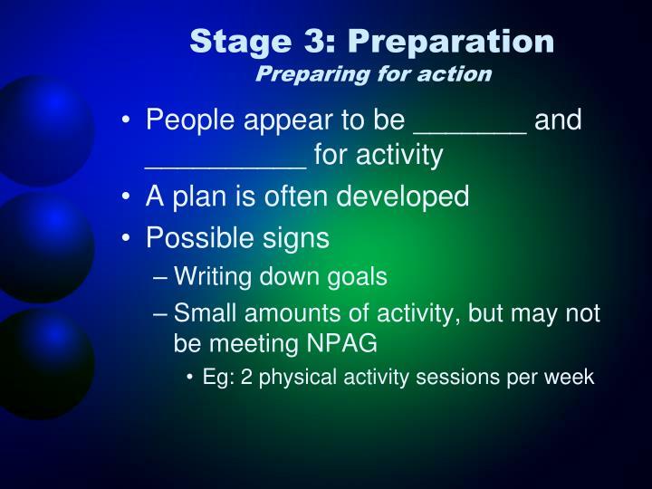 Stage 3: Preparation