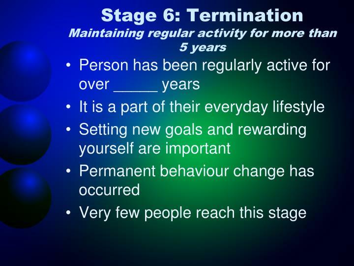 Stage 6: Termination