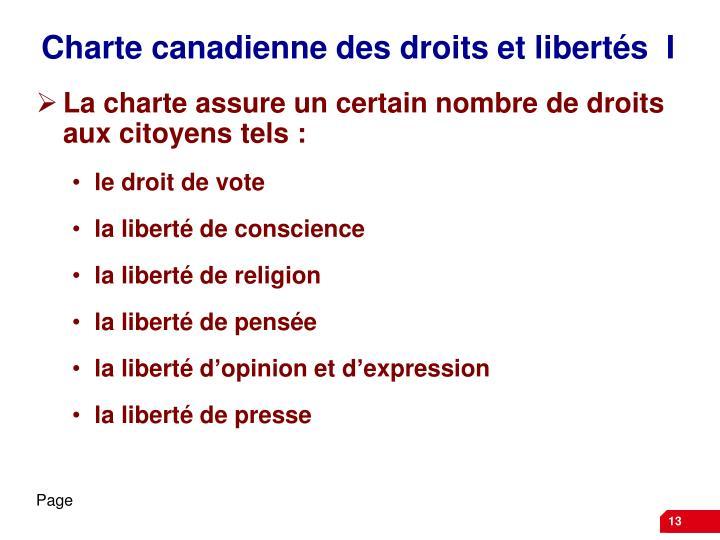 Charte canadienne des droits et libertés  I